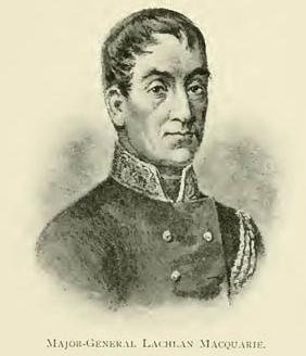 Major-General Lachlan Macquarie.