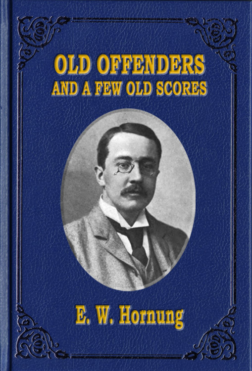 Old Offenders And A Few Old Scores